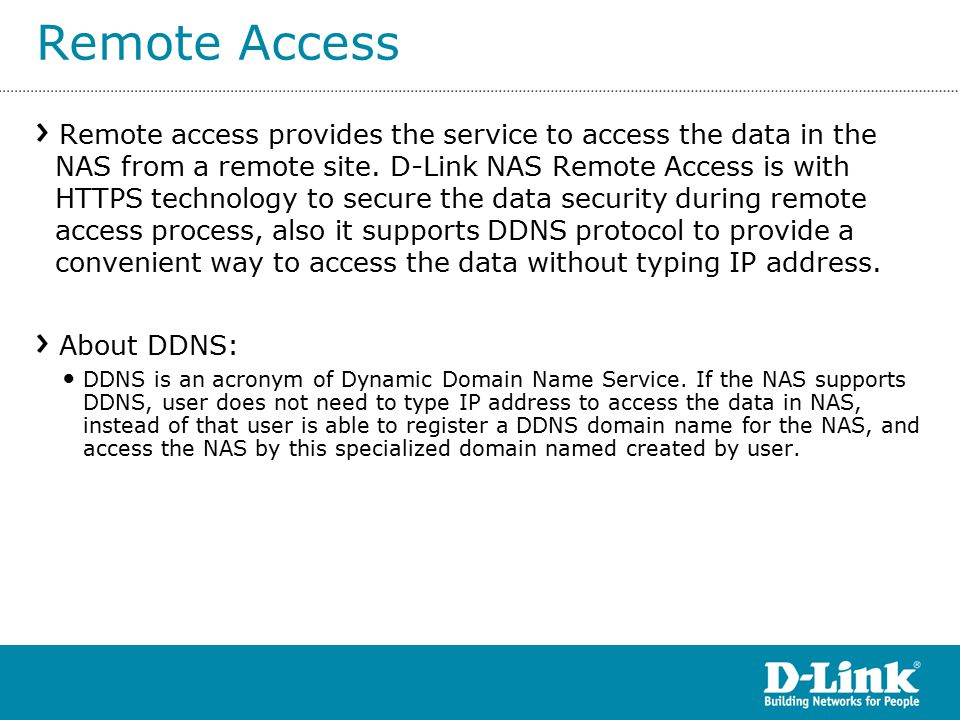 Remote Access Remote access provides the service to access the data in the NAS from a remote site.
