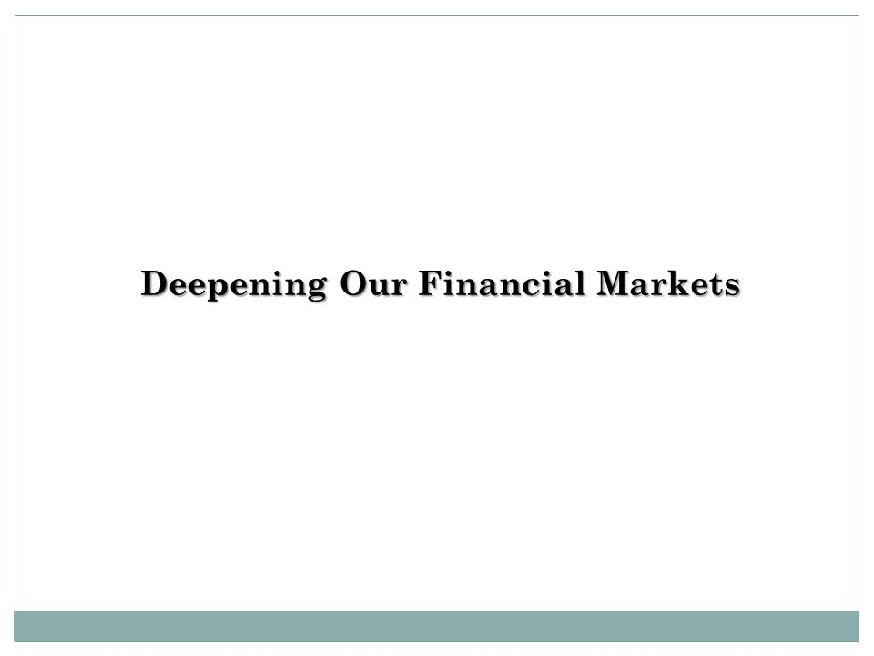 Deepening Our Financial Markets