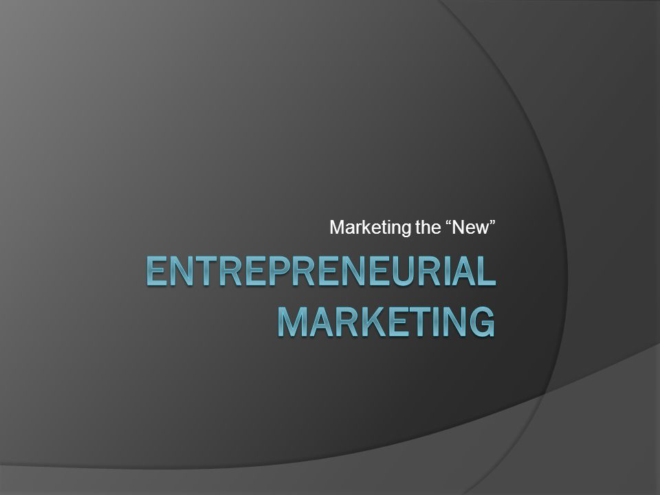 Marketing vs.Entrepreneurial Marketing Marketing creates awareness and the opportunity for a sale.