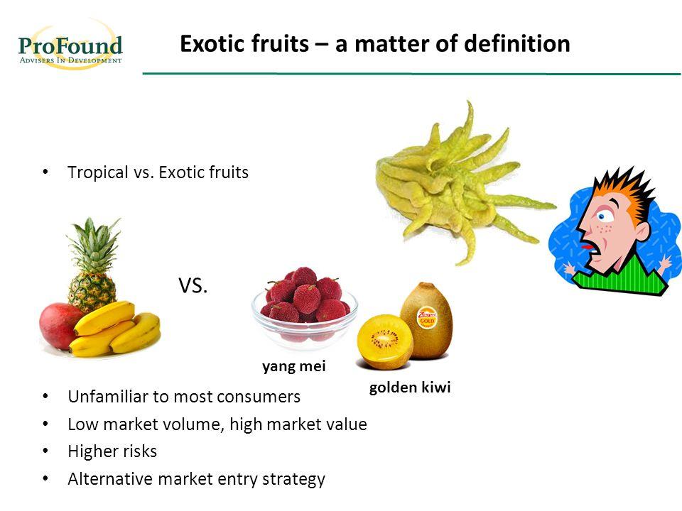 Tropical vs. Exotic fruits VS.