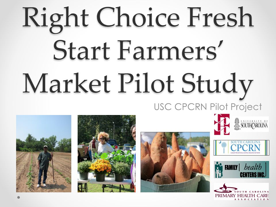 Right Choice Fresh Start Farmers Market Pilot Study USC CPCRN Pilot Project