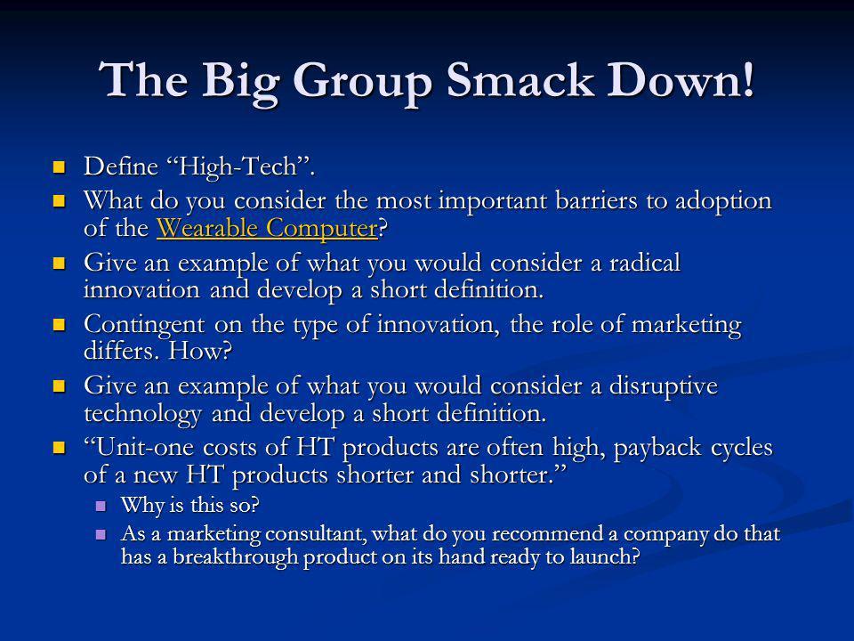 The Big Group Smack Down. Define High-Tech. Define High-Tech.