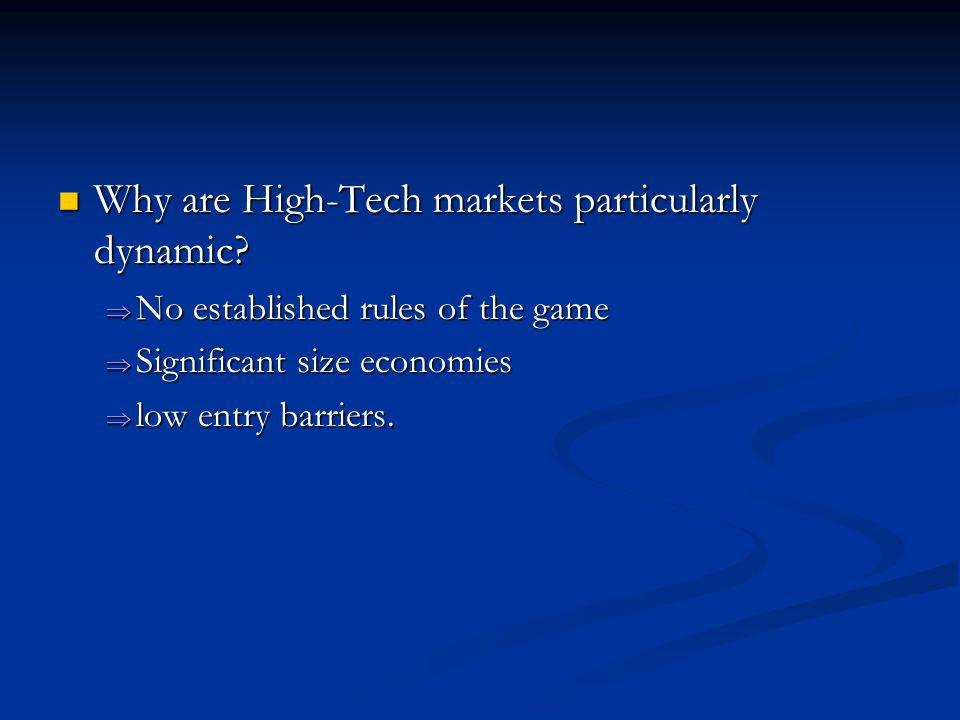 Why are High-Tech markets particularly dynamic. Why are High-Tech markets particularly dynamic.