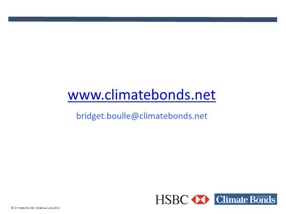 © Climate Bonds Initiative June 2013 www.climatebonds.net bridget.boulle@climatebonds.net