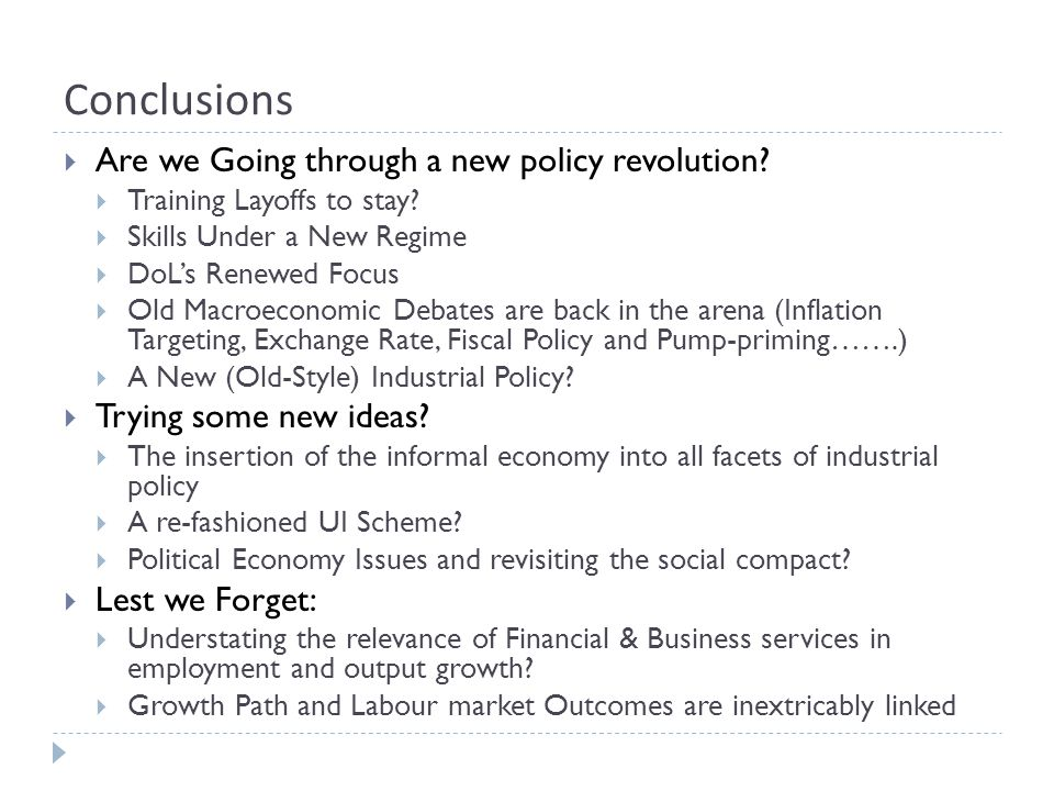 Conclusions Are we Going through a new policy revolution.