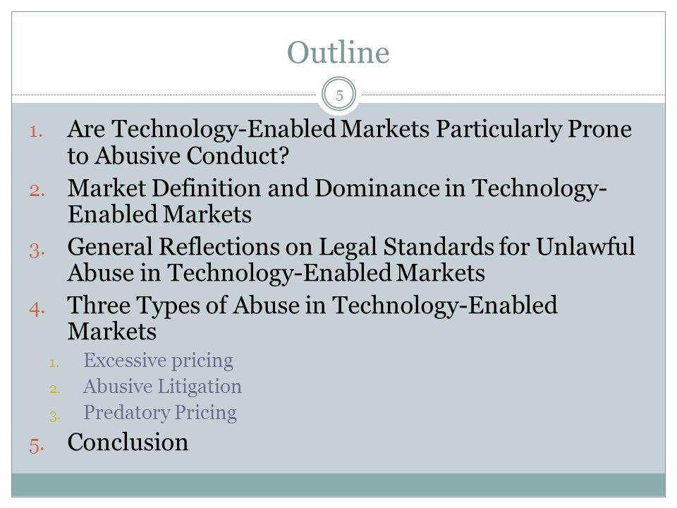 Outline 1. Are Technology-Enabled Markets Particularly Prone to Abusive Conduct.