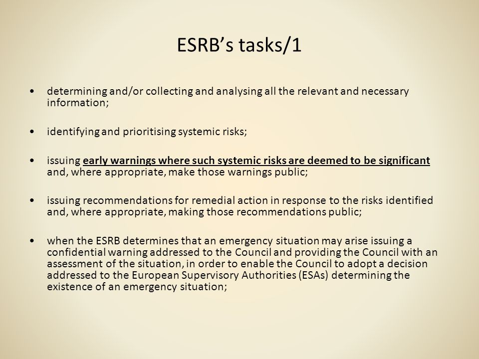 ESRBs tasks/1 determining and/or collecting and analysing all the relevant and necessary information; identifying and prioritising systemic risks; iss