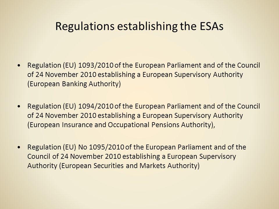 Regulations establishing the ESAs Regulation (EU) 1093/2010 of the European Parliament and of the Council of 24 November 2010 establishing a European