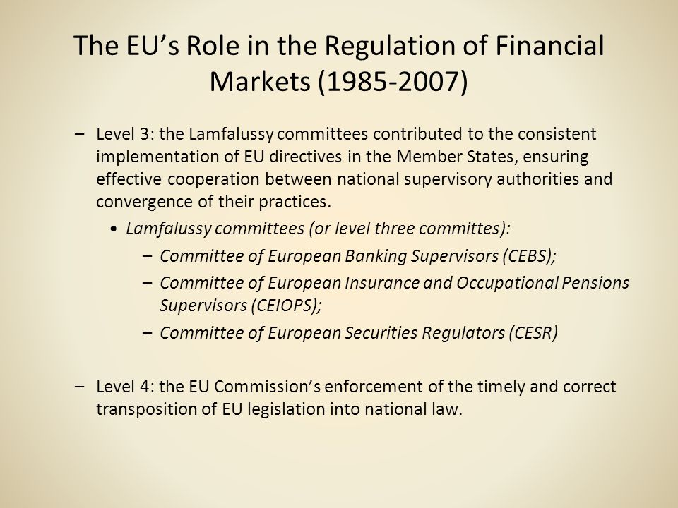 Pre-crisis financial market regulation The Lamfalussy Level 3 Committees The three pan-European committees of financial market supervisors that operated until 2011: CESR, CEBS and CEIOPS.