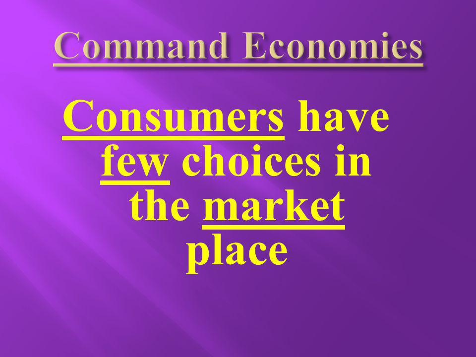 Consumers have few choices in the market place