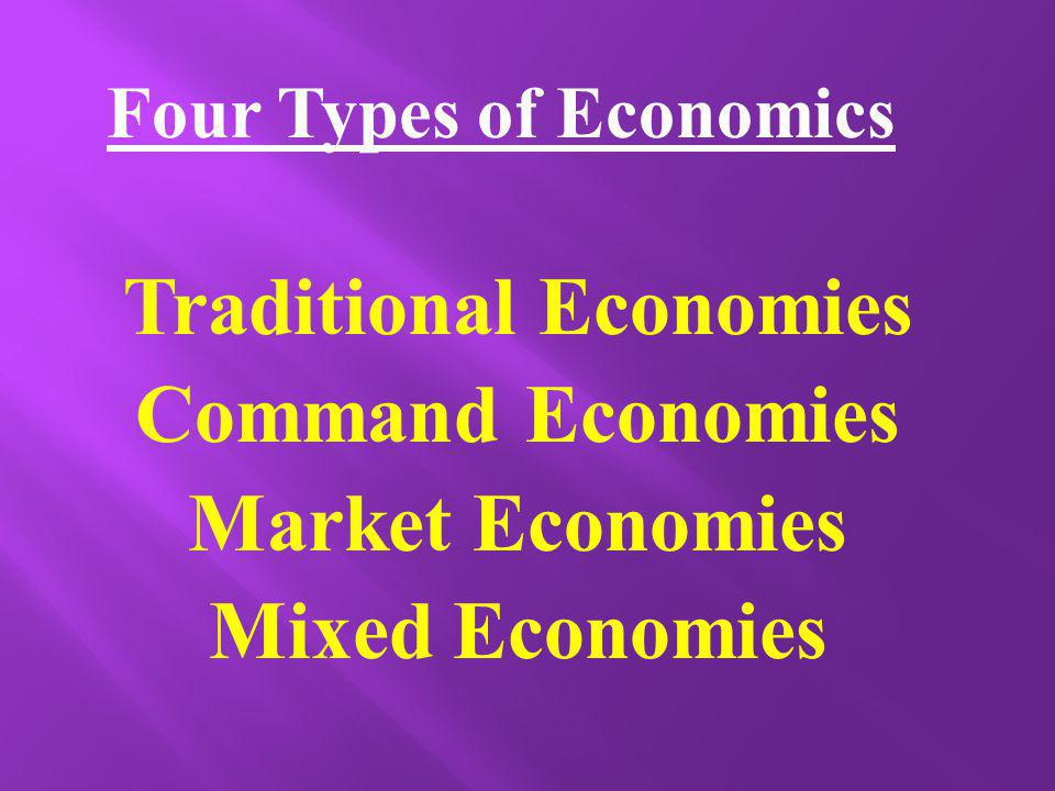 Traditional economies are found in rural, non-developed countries