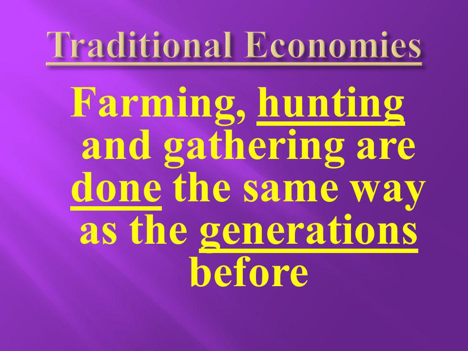 Economic activities are usually centered toward the family or ethnic unit