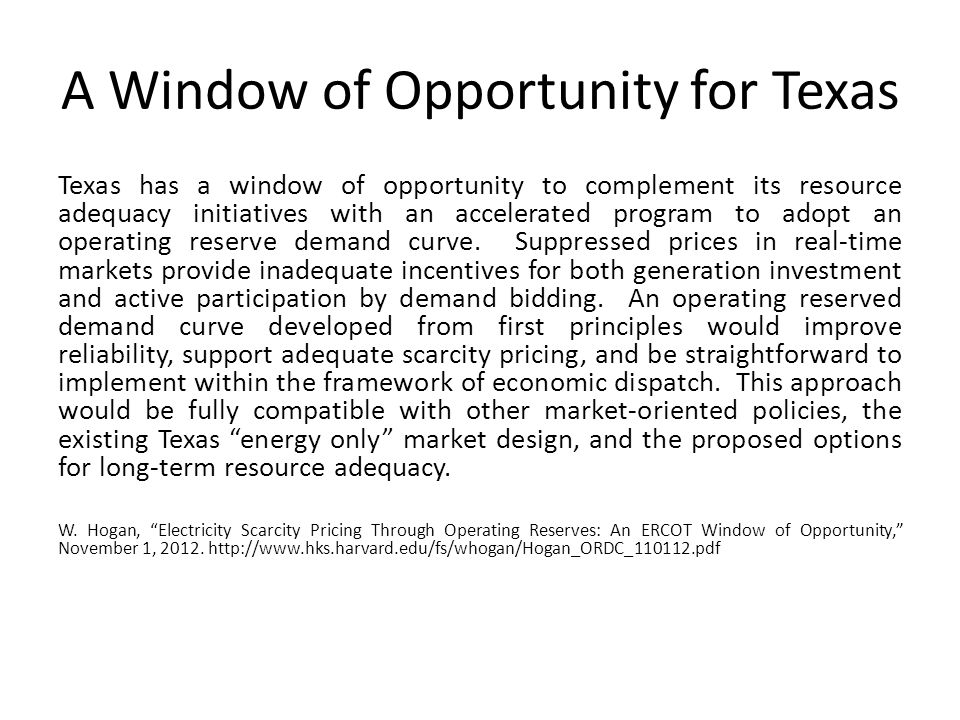A Window of Opportunity for Texas Texas has a window of opportunity to complement its resource adequacy initiatives with an accelerated program to adopt an operating reserve demand curve.