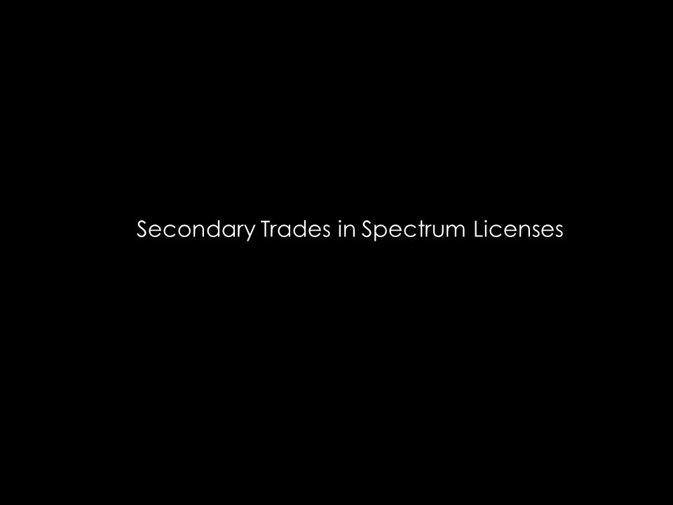 Secondary Trades in Spectrum Licenses