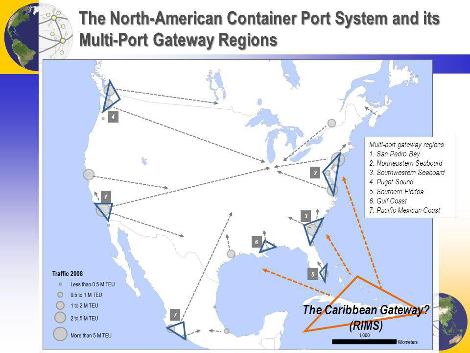 The North-American Container Port System and its Multi-Port Gateway Regions 1 2 6 5 4 3 7 Multi-port gateway regions 1. San Pedro Bay 2. Northeastern