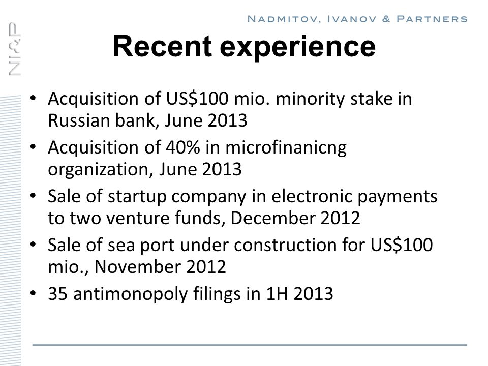 Recent experience Acquisition of US$100 mio.