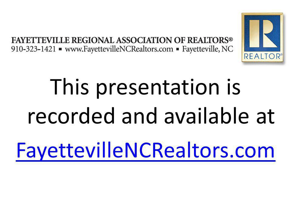 This presentation is recorded and available at FayettevilleNCRealtors.com