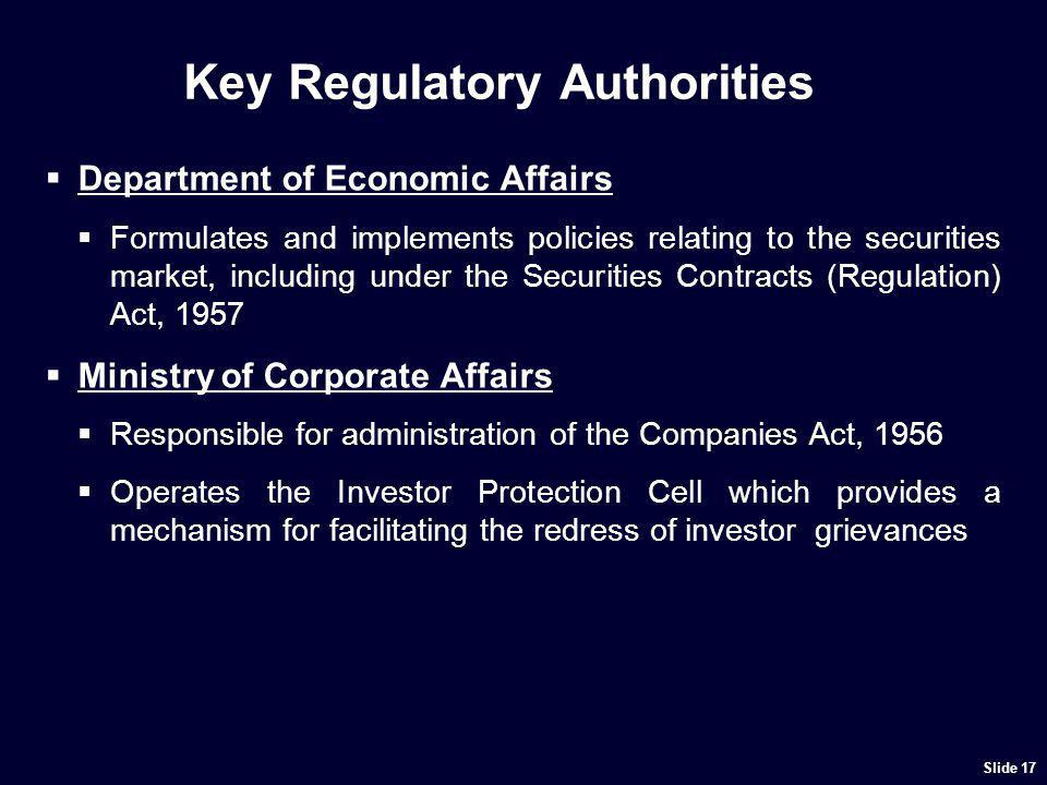 Key Regulatory Authorities Department of Economic Affairs Formulates and implements policies relating to the securities market, including under the Se