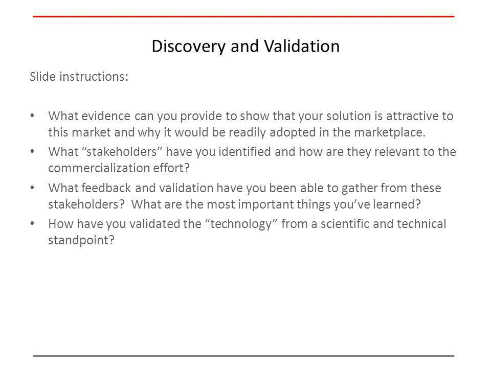 Discovery and Validation Slide instructions: What evidence can you provide to show that your solution is attractive to this market and why it would be