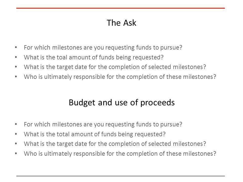 The Ask For which milestones are you requesting funds to pursue.