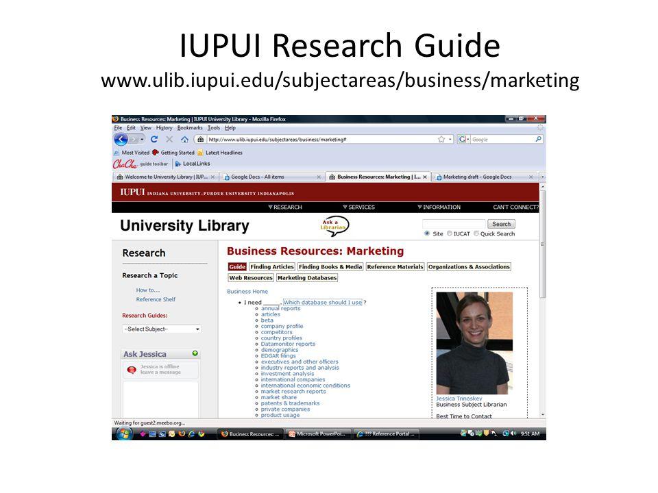 IUPUI Research Guide www.ulib.iupui.edu/subjectareas/business/marketing