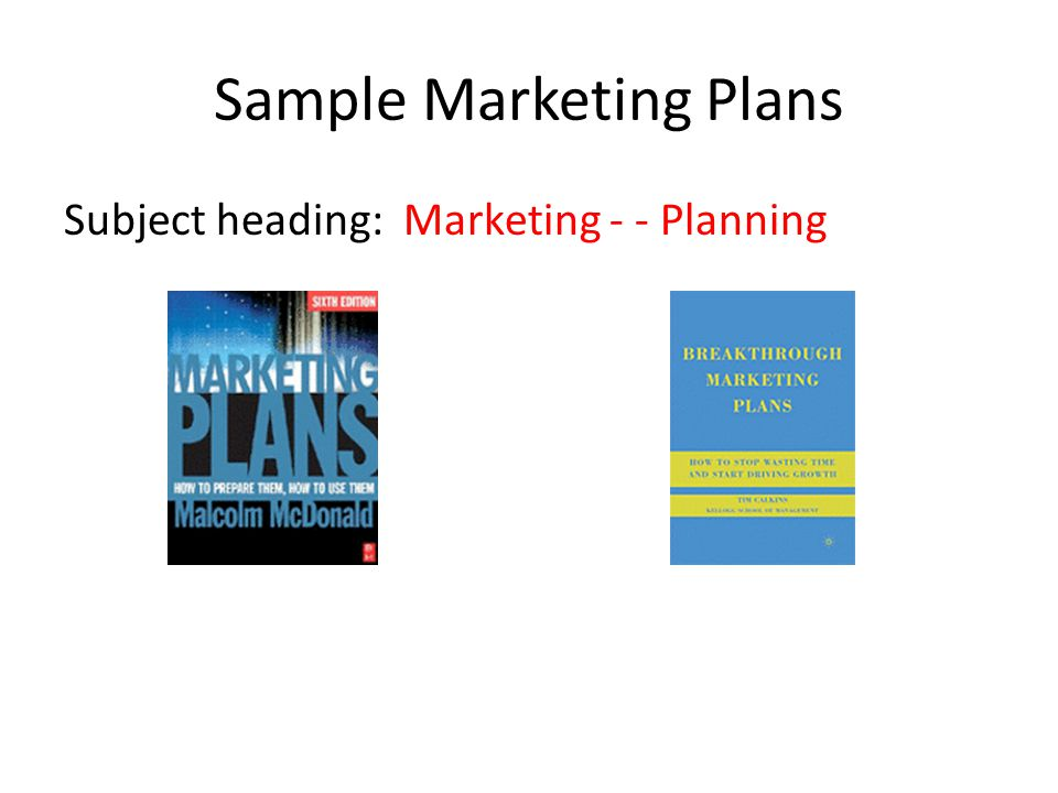 Sample Marketing Plans Subject heading: Marketing - - Planning