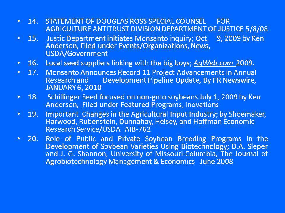 14.STATEMENT OF DOUGLAS ROSS SPECIAL COUNSEL FOR AGRICULTURE ANTITRUST DIVISION DEPARTMENT OF JUSTICE 5/8/08 15.