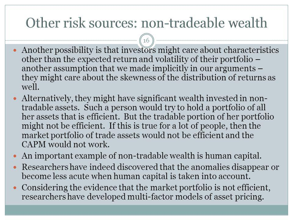 16 Another possibility is that investors might care about characteristics other than the expected return and volatility of their portfolio – another a
