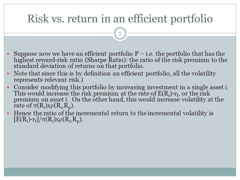 5 Suppose now we have an efficient portfolio P – i.e.