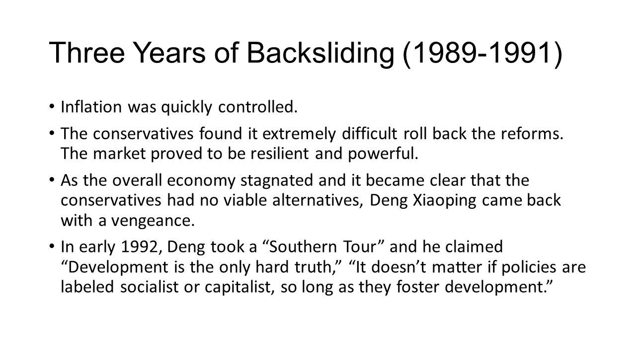 Three Years of Backsliding (1989-1991) Inflation was quickly controlled.