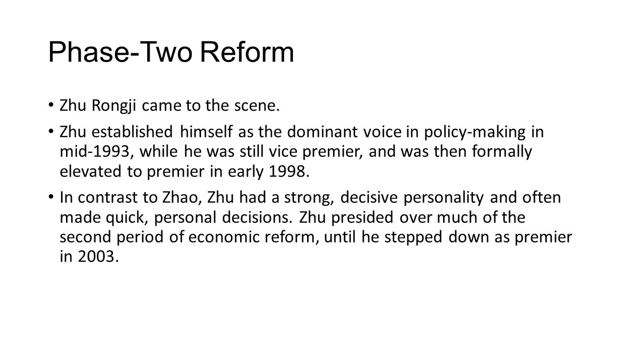 Phase-Two Reform Zhu Rongji came to the scene.