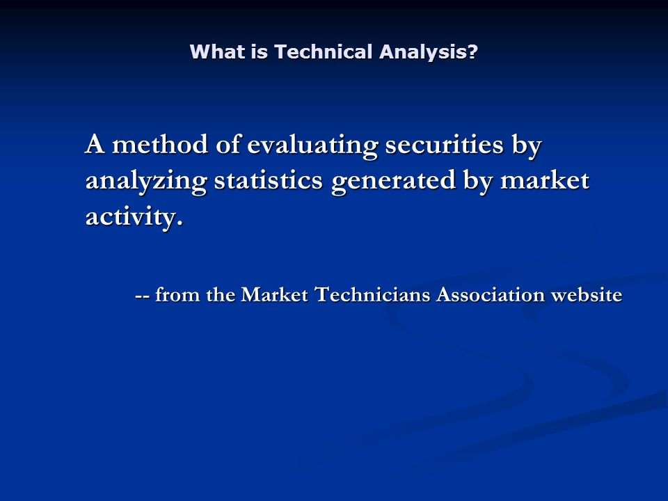 What is Technical Analysis.