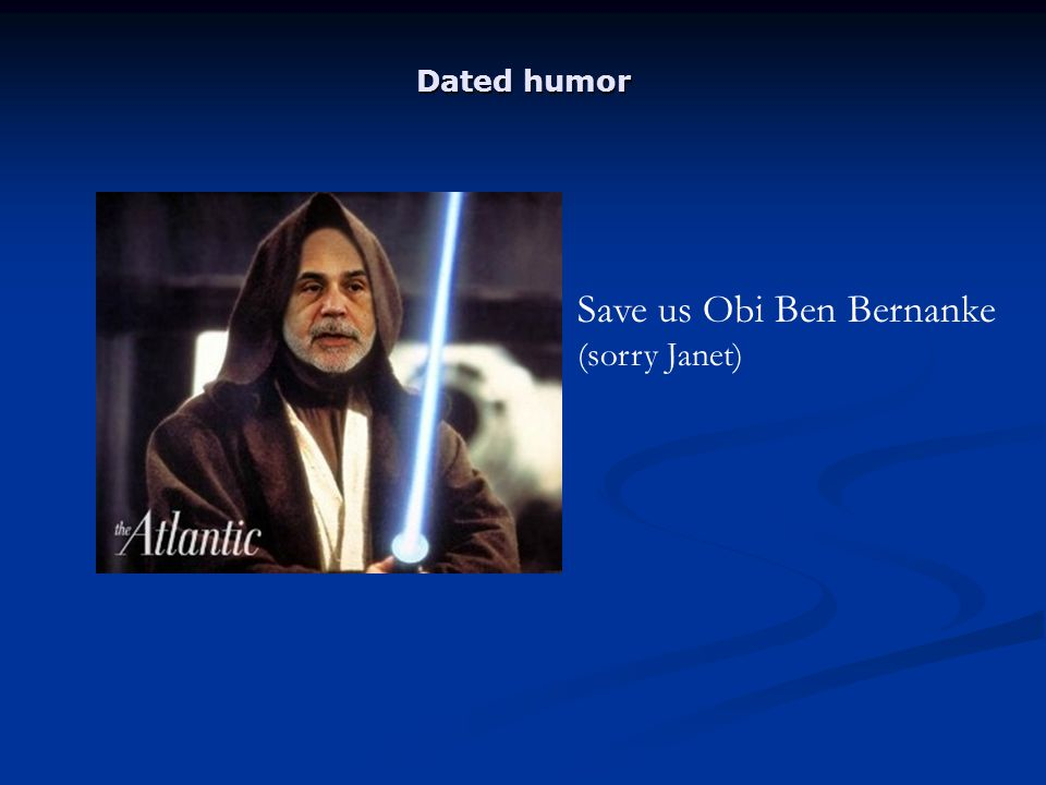 Save us Obi Ben Bernanke (sorry Janet) Dated humor