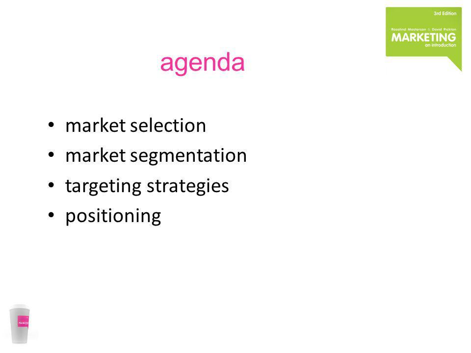 agenda market selection market segmentation targeting strategies positioning