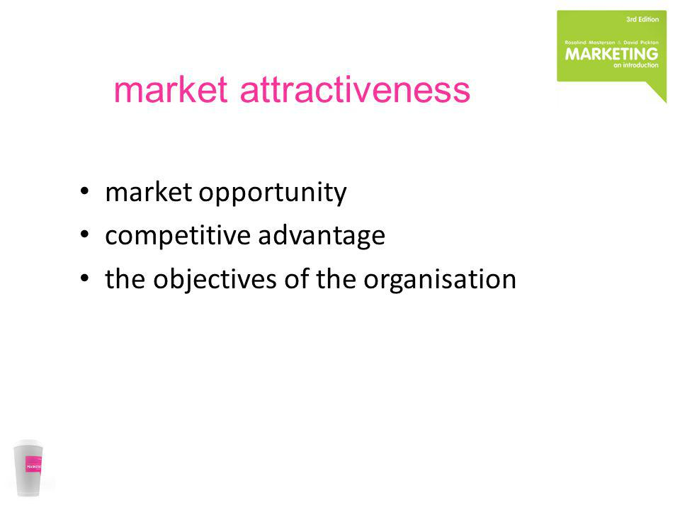 summary markets are people, not products products should be targeted at specific market groups (segments) – use multi-variable segmentation – opportunities for differentiation develop clear positioning