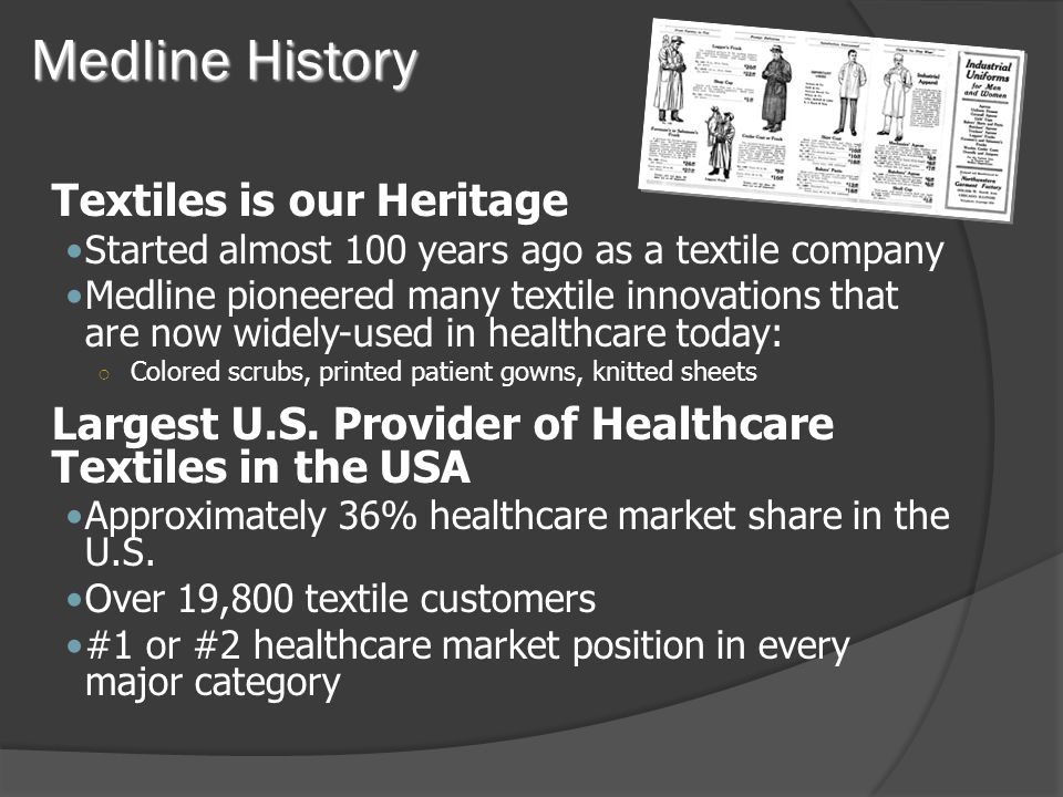 Medlines Position In The Reusable Market Complete Delivery on a Rental Basis Sterile Recoveries Can cover about 70% of the USA About $100 M in revenue Comprised of reusable s textiles, stainless steel and disposable sterile packs Primarily Level 4 and 3; some level 2 Other Laundries with Sterilization Capability HLS – Illinois MUHL – Wisconsin Comtex – Ohio Crown Laundry – Alabama Mayflower - Maryland