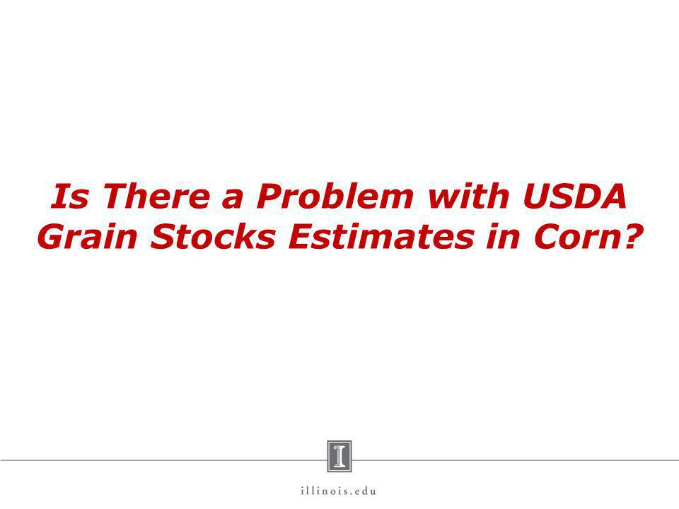 Is There a Problem with USDA Grain Stocks Estimates in Corn?