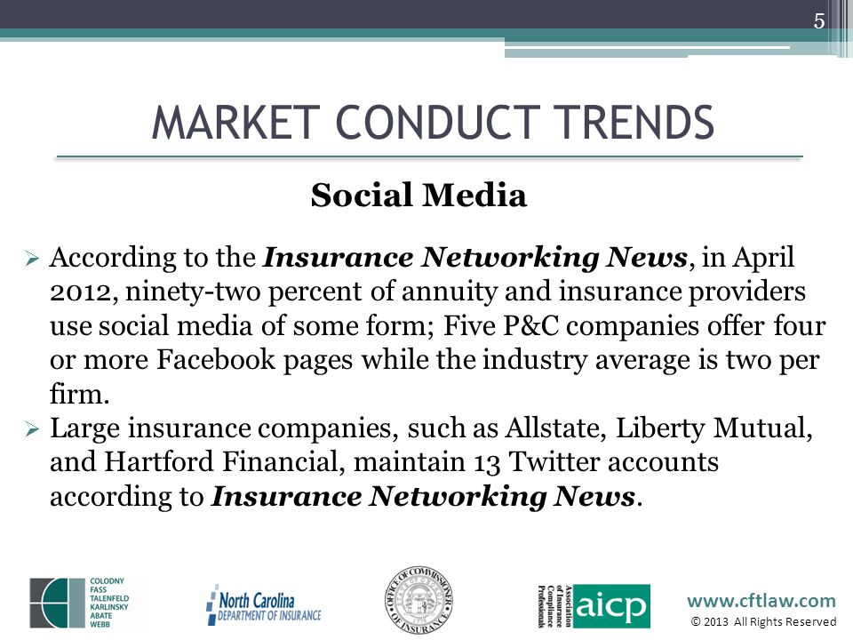 www.cftlaw.com © 2013 All Rights Reserved MARKET CONDUCT TRENDS 6 Significantly decreases marketing costs.