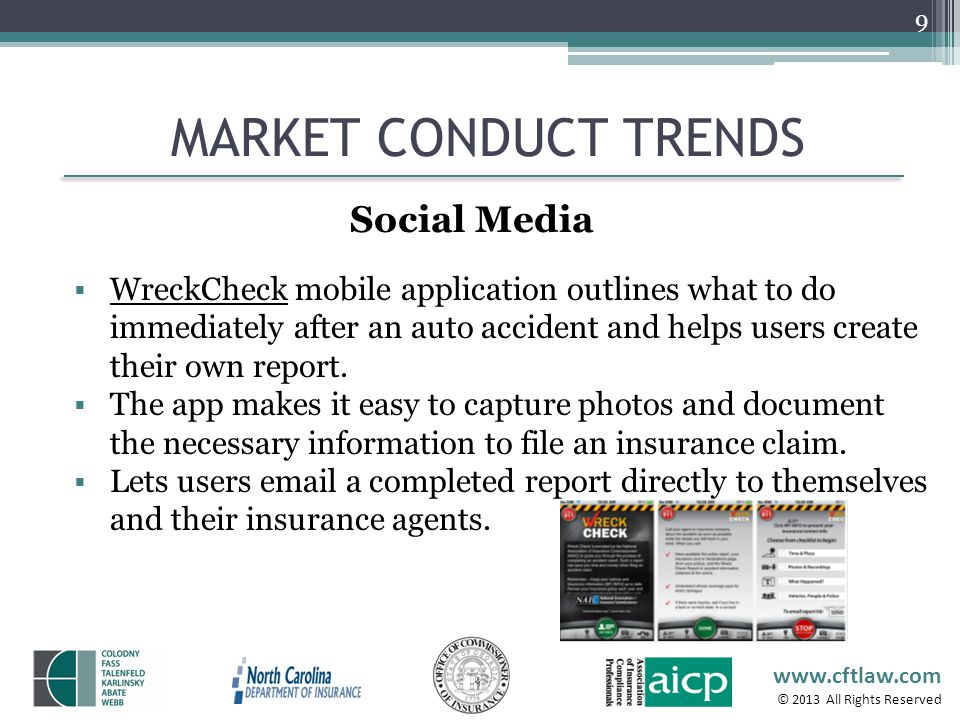 www.cftlaw.com © 2013 All Rights Reserved MARKET CONDUCT TRENDS 9 WreckCheck mobile application outlines what to do immediately after an auto accident
