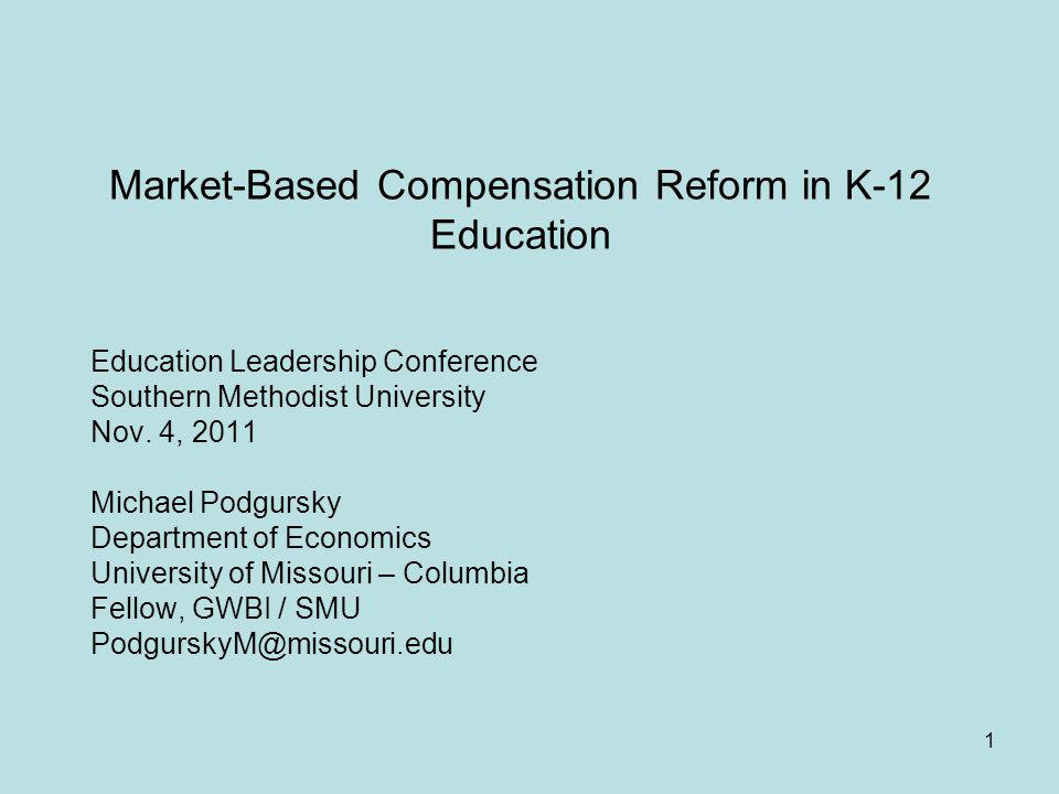 Market-Based Compensation Reform in K-12 Education Education Leadership Conference Southern Methodist University Nov.