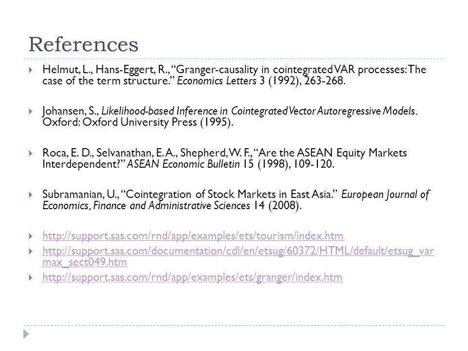 References Helmut, L., Hans-Eggert, R., Granger-causality in cointegrated VAR processes: The case of the term structure. Economics Letters 3 (1992), 2