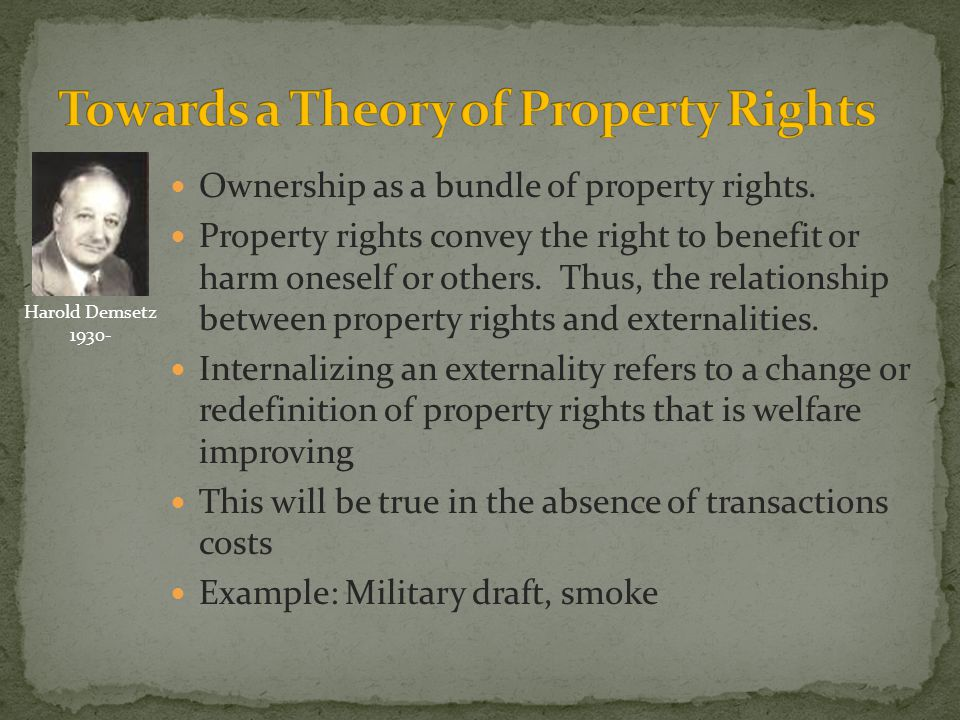 Ownership as a bundle of property rights. Property rights convey the right to benefit or harm oneself or others. Thus, the relationship between proper