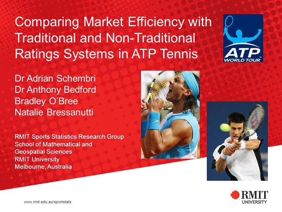 Aims of the Presentation Structure of ATP tennis, rankings, and tournaments; Challenges associated with predicting outcomes of tennis matches; Utilising the SPARKS and Elo ratings to predict ATP tennis; Evaluate changes in market efficiency in tennis over the past eight years.