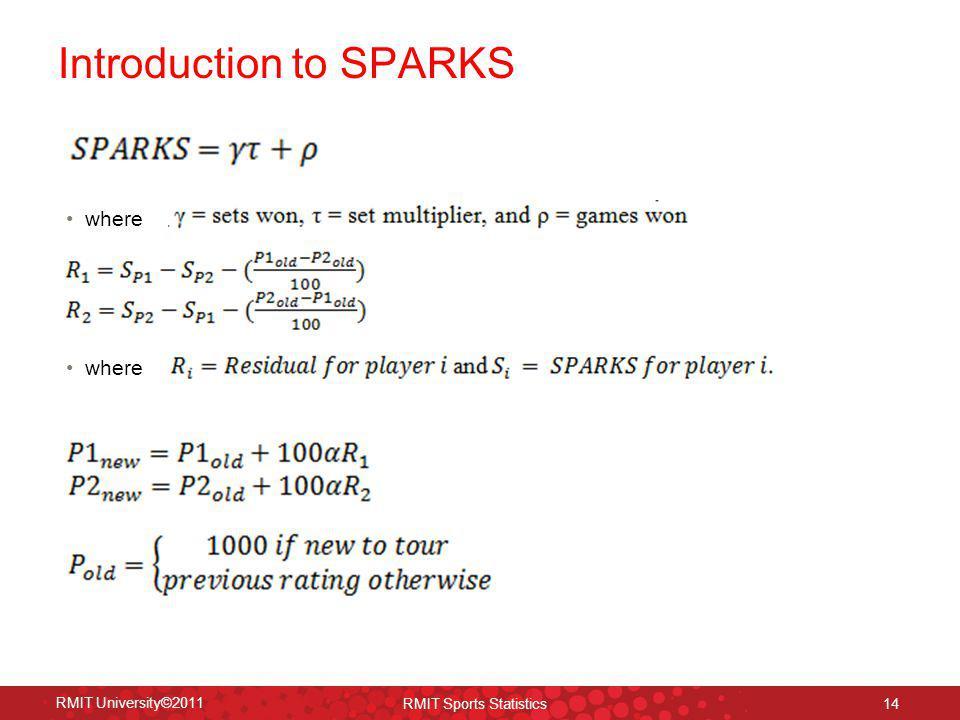 Introduction to SPARKS 14 RMIT University©2011 RMIT Sports Statistics where