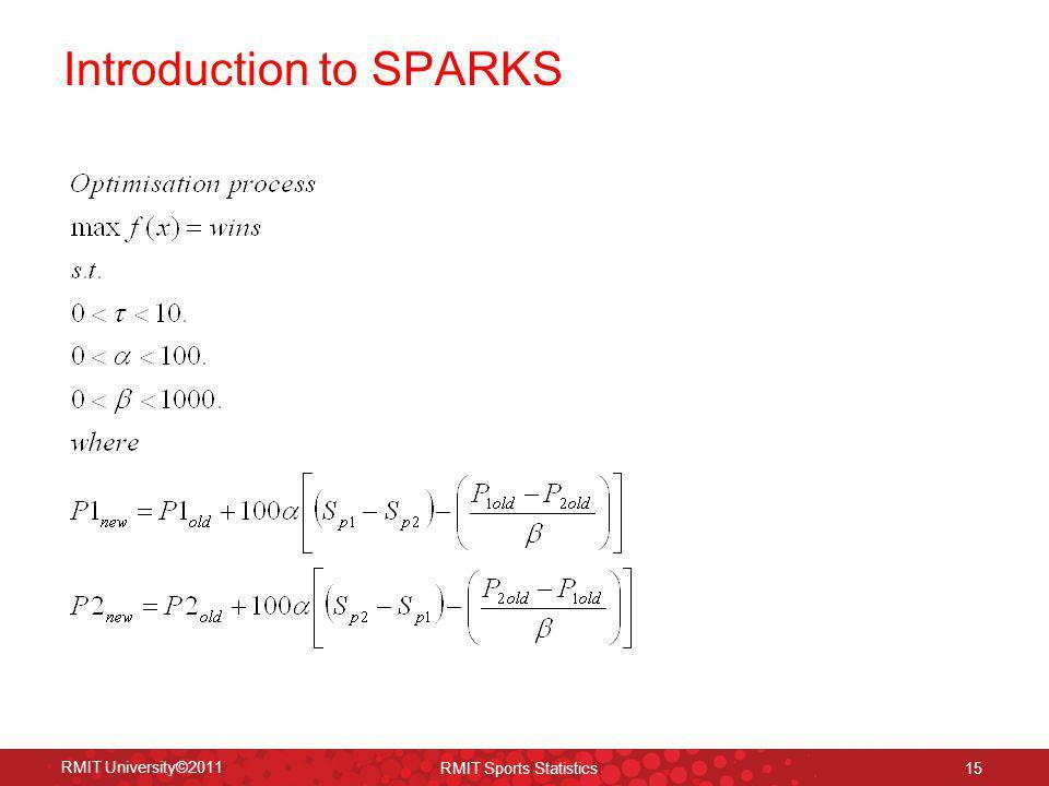 Introduction to SPARKS 15 RMIT University©2011 RMIT Sports Statistics