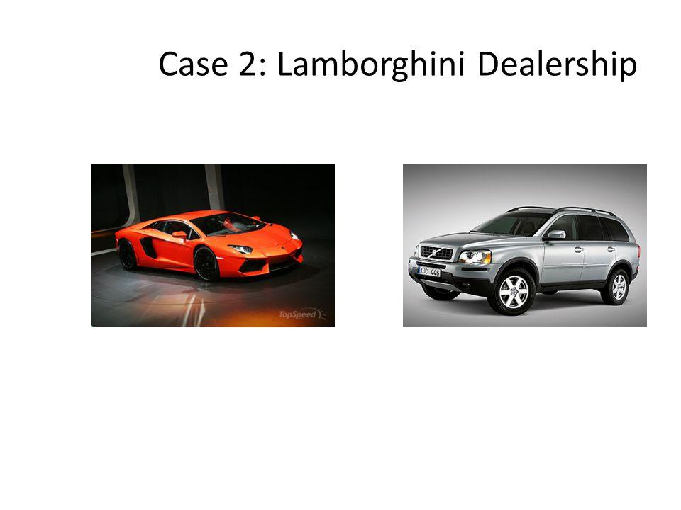 Case 2: Lamborghini Dealership