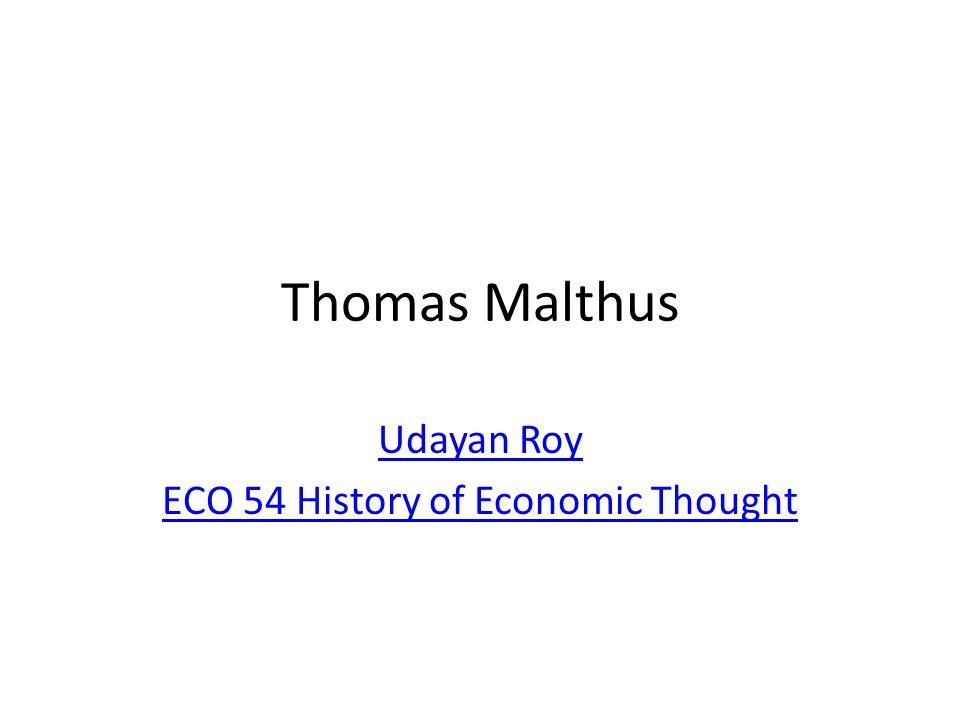 Thomas Malthus Udayan Roy ECO 54 History of Economic Thought