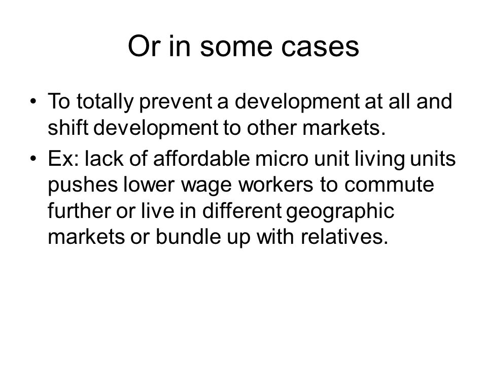 Or in some cases To totally prevent a development at all and shift development to other markets.