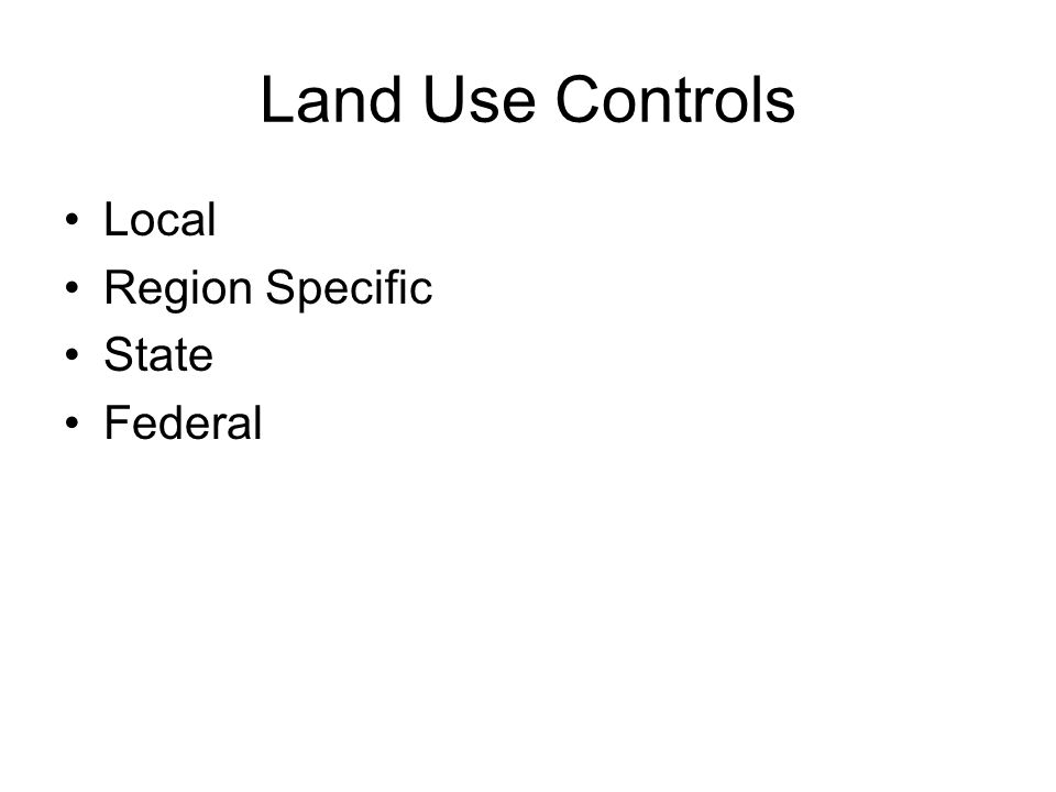 Land Use Controls Local Region Specific State Federal