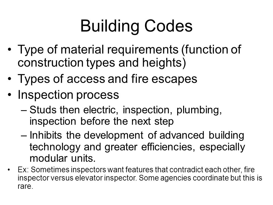 Building Codes Type of material requirements (function of construction types and heights) Types of access and fire escapes Inspection process –Studs t